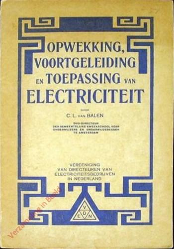 Opwekking, voortgeleiding en toepassing van electriciteit. Leerboekje ten gebruike bij het lager en meer uitgebreid lager onderw